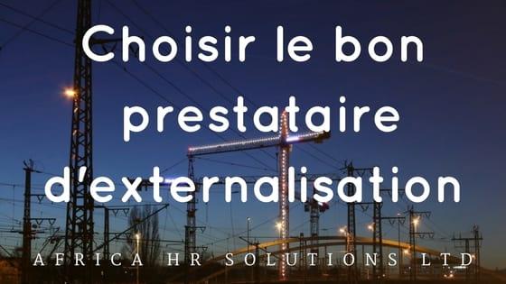Choisir le bon prestataire d'externalisation